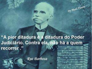 Rui Barbosa ditadura Judiciário
