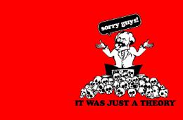 Karl Marx - era apenas uma teoria.