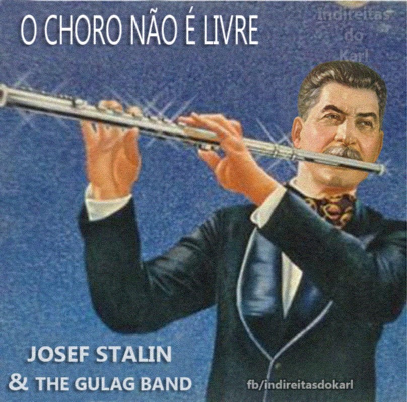 O Choro não é livre - Josef Stalin & The Gulag Band