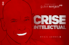 Guten Morgen 33 - Crise Intelectual. Podcast do Senso Incomum.