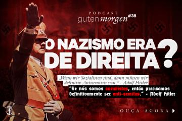 "Guten Morgen 38 - O nazismo era ""de direita""? Podcast do Senso Incomum"