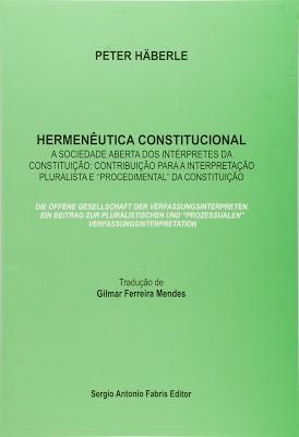 """Peter Häberle e a """"Sociedade aberta dos intérpretes da Constituição"""", em tradução de Gilmar Mendes."""