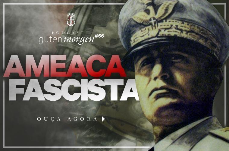 Guten Morgen 67 - Ameaça Fascista