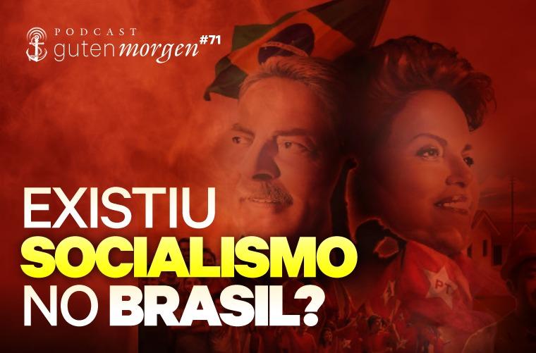 Guten Morgen 71: Existiu socialismo no Brasil?