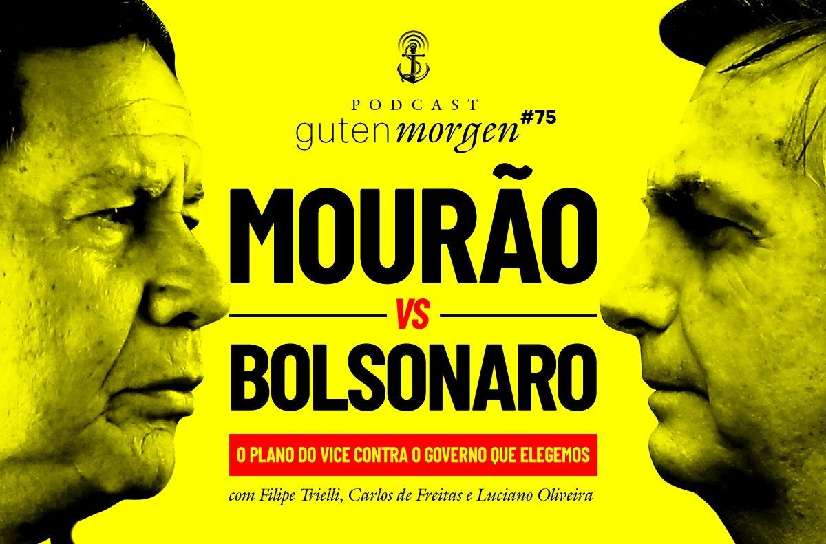 Guten Morgen 75: Mourão x Bolsonaro - O plano do vice contra o governo que elegemos