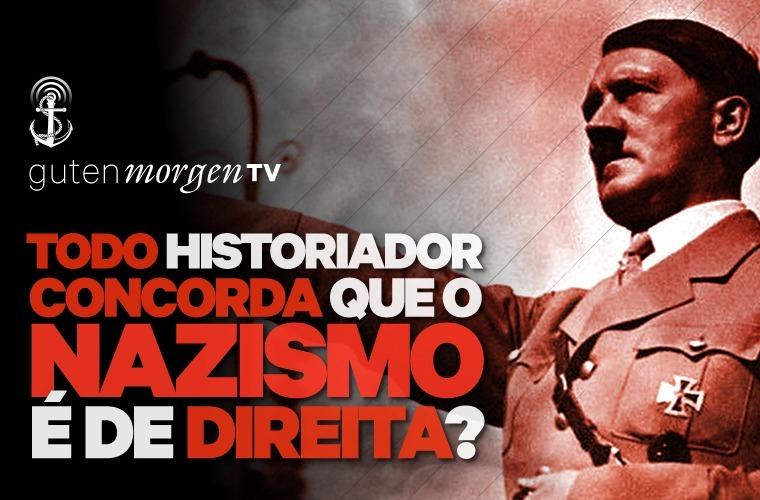 Guten Morgen TV - Todo historiador concorda que o nazismo é de direita?