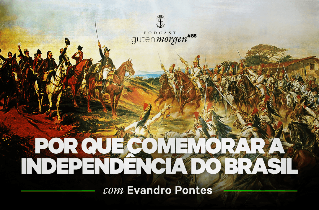 Guten Morgen 86 - Independência do Brasil podcast