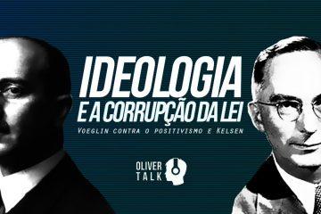 ideologia, corrupção, lei, eric voegelin, Kelsen, positivismo, direito natural, direito positivo, direito, STF