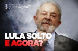 Guten Morgen 92 - Lula solto. E agora?