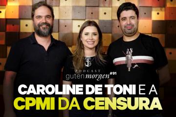 Guten Morgen 91 - Caroline de Toni e a CPMI da Censura