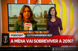 Guten Morgen 23: A mídia sobreviverá a 2016? Podcast do Senso Incomum.