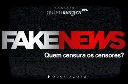 Guten Morgen 24: #FakeNews - Quem censura os censores?