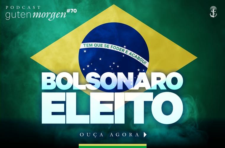 Guten Morgen 70 - Bolsonaro eleito