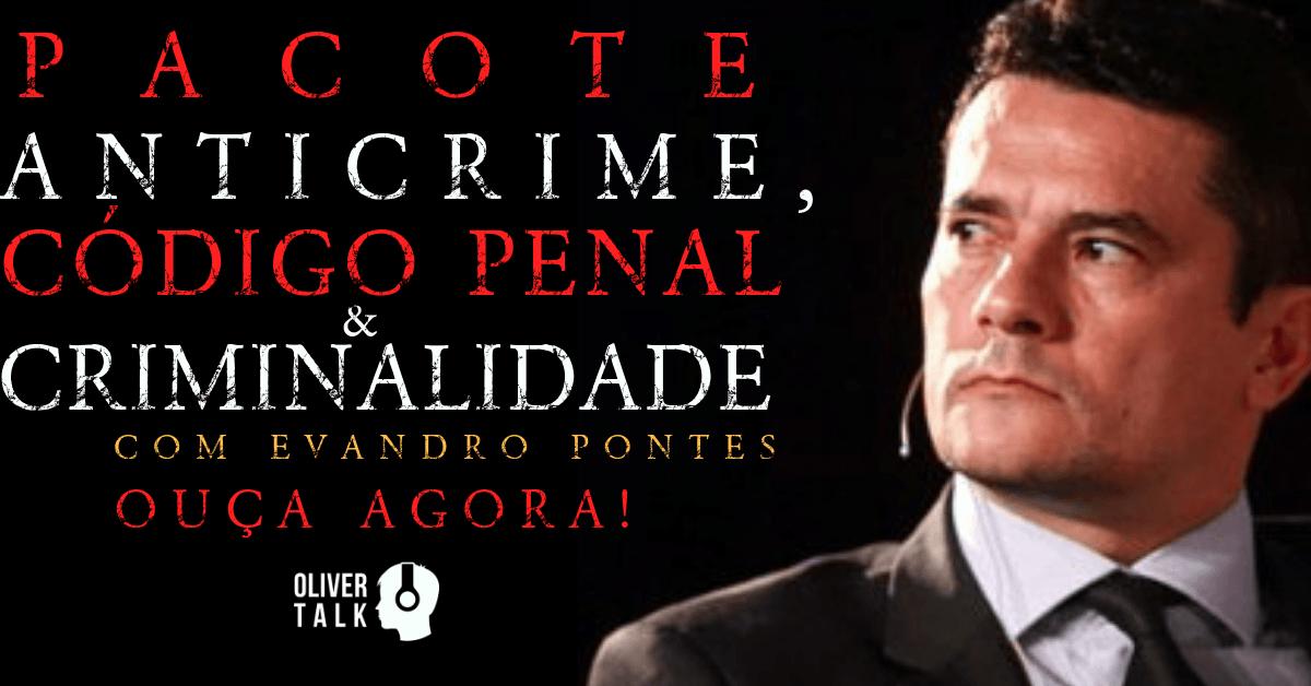 Sergio Moro, Verdevaldo, Intercept, Guerra Cultural, Olavo de Carvalho, juridico, leis, direito, Gleen Greenwald, Pacote Anti-crime, bandidagem