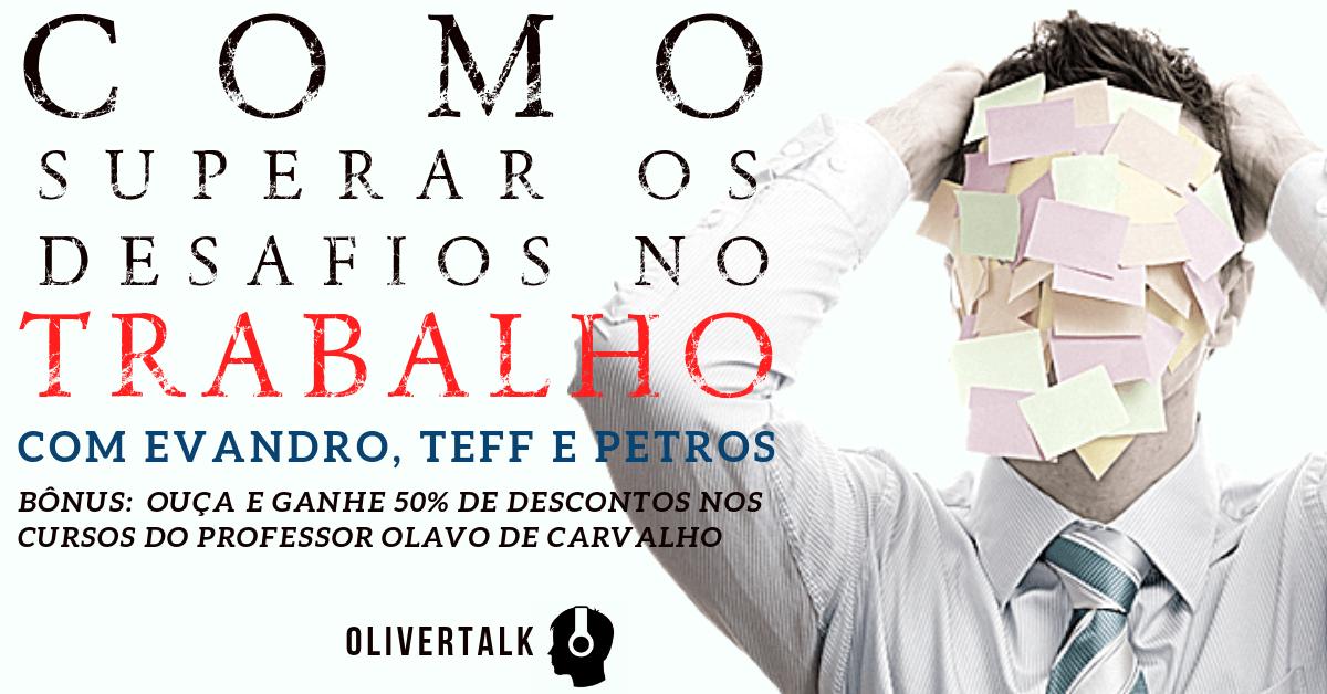 Trabalho, carreira, profissão, desafio, Olavo de Carvalho, trabalho