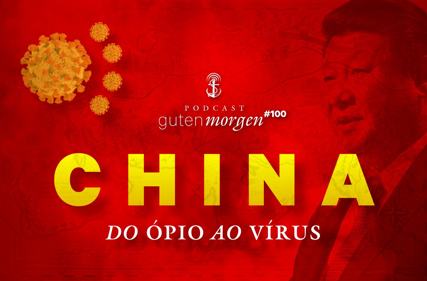 Guten Morgen 100 - China: do ópio ao coronavírus