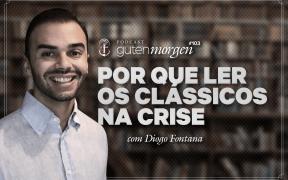 Guten Morgen 103: Por que ler os clássicos? com Diogo Fontana